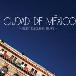 Folky, Colourful, Happy: Ciudad de México