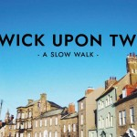 A Slow Walk: Berwick-Upon-Tweed