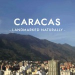 Caracas: Landmarked Naturally