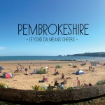 Iechyd Da Means Cheers : Pembrokeshire