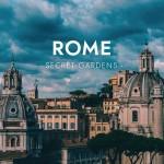 Secret Gardens: Rome