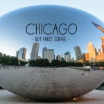 Chicago: But First, Coffee
