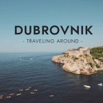 Traveling Around: Dubrovnik