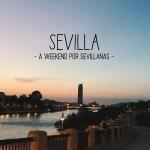A Weekend por Sevillanas: Sevilla