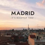 It's Rooftop Time: Madrid