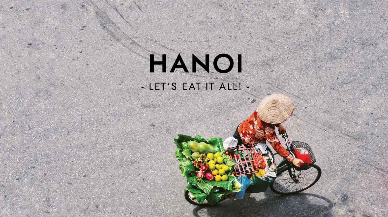 Hanoi, you're awesome and delicious. Photo by Alessio MumboJumbo via Unsplash.