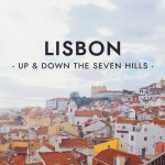 Up & Down the Seven Hills: Lisbon