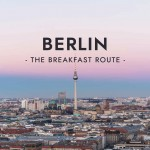 The Breakfast Route: Berlin