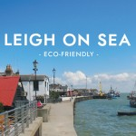 Eco-Friendly: Leigh on Sea