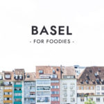 Basel for foodies