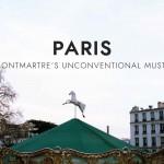 Unconventional Musts: Montmartre