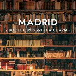 Bookstores With A Charm : Madrid