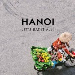 Let's Eat It All, Hanoi!