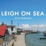 Eco-Friendly: Leigh on Sea